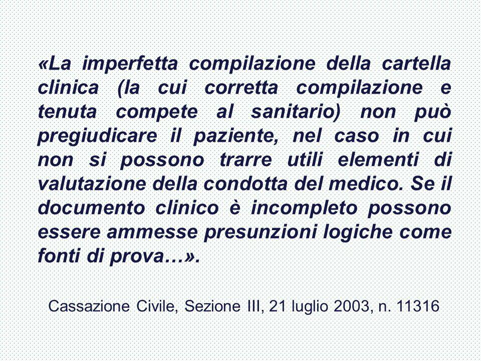 «La imperfetta compilazione della cartella clinica (la cui corretta compilazione e tenuta compete al sanitario) non può pregiudicare il paziente, nel