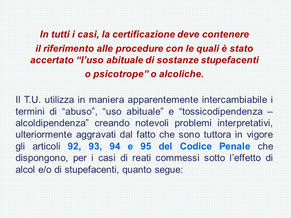 """In tutti i casi, la certificazione deve contenere il riferimento alle procedure con le quali è stato accertato """"l'uso abituale di sostanze stupefacent"""