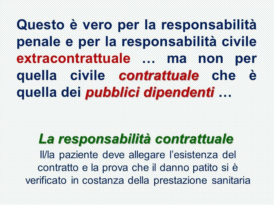 contrattuale pubblici dipendenti Questo è vero per la responsabilità penale e per la responsabilità civile extracontrattuale … ma non per quella civil