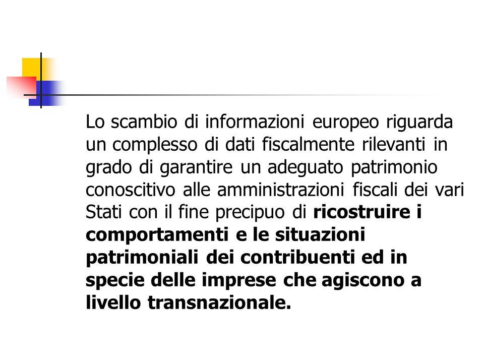 Lo scambio di informazioni europeo riguarda un complesso di dati fiscalmente rilevanti in grado di garantire un adeguato patrimonio conoscitivo alle a