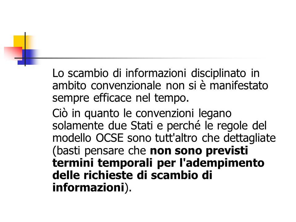 Lo scambio di informazioni disciplinato in ambito convenzionale non si è manifestato sempre efficace nel tempo.