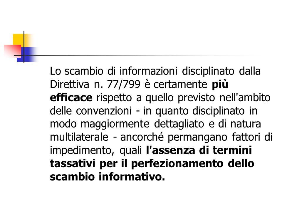 Lo scambio di informazioni disciplinato dalla Direttiva n. 77/799 è certamente più efficace rispetto a quello previsto nell'ambito delle convenzioni -