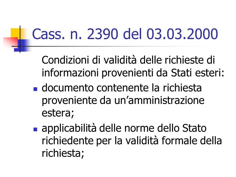 Cass. n. 2390 del 03.03.2000 Condizioni di validità delle richieste di informazioni provenienti da Stati esteri: documento contenente la richiesta pro