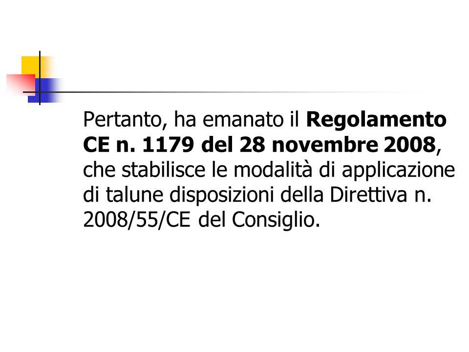 Pertanto, ha emanato il Regolamento CE n.