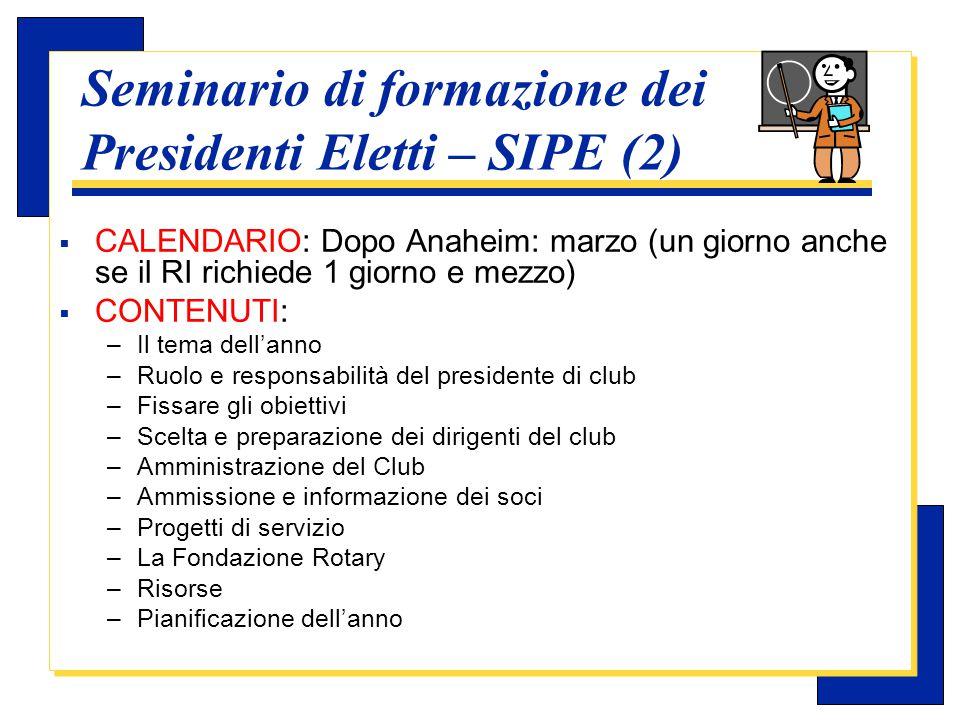 Carlo Michelotti, Gov.Distr.1980 (1996/97) Seminario di formazione dei Presidenti Eletti – SIPE (3)  SUPERVISIONE: il DGE é responsabile del programma generale del SIPE.