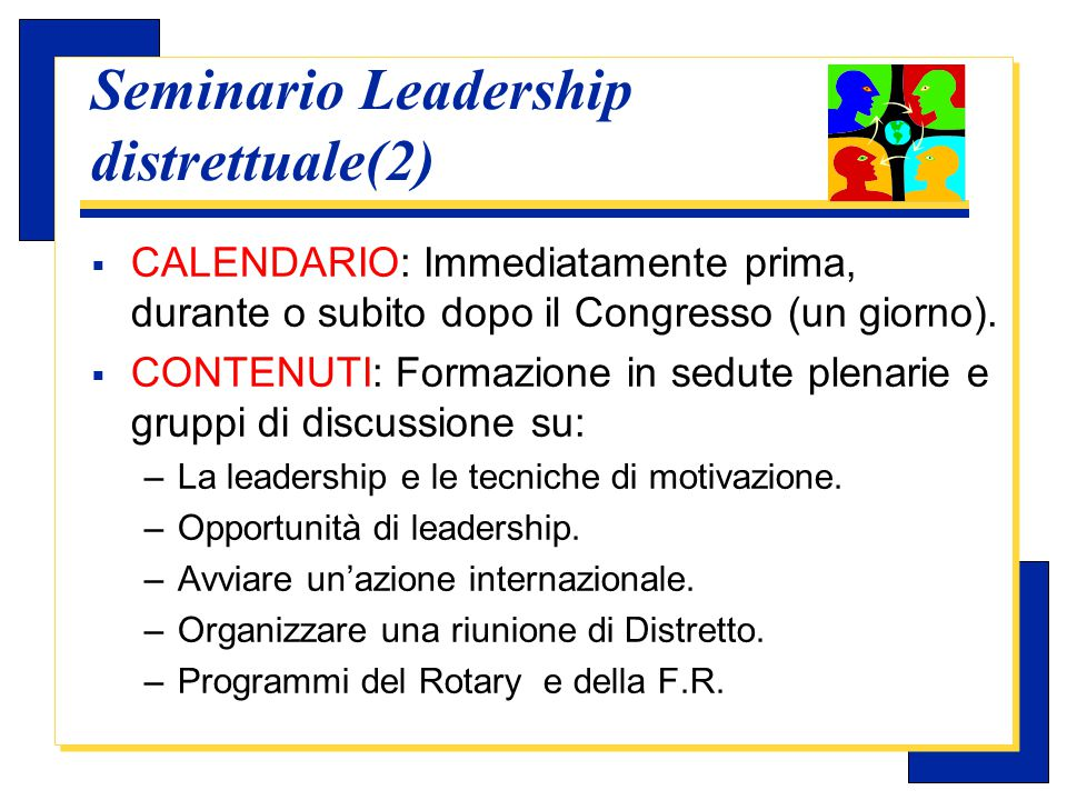 Carlo Michelotti, Gov.Distr.1980 (1996/97) Seminario Leadership distrettuale (3)  SUPERVISIONE: il Governatore é responsabile dell'intero programma del seminario.