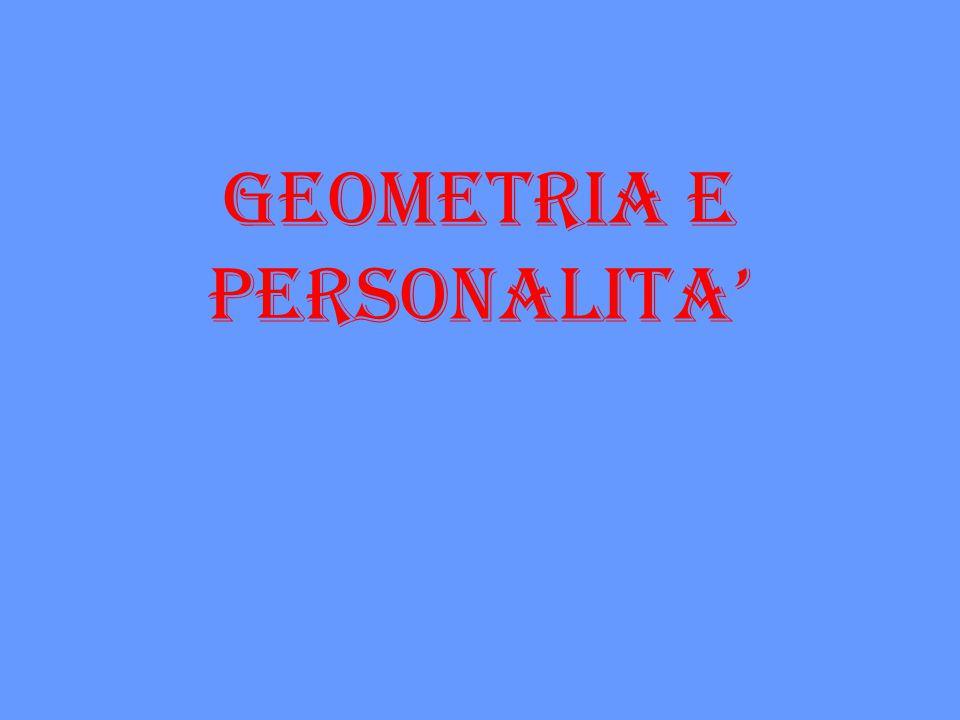 GEOMETRIA E PERSONALITA'