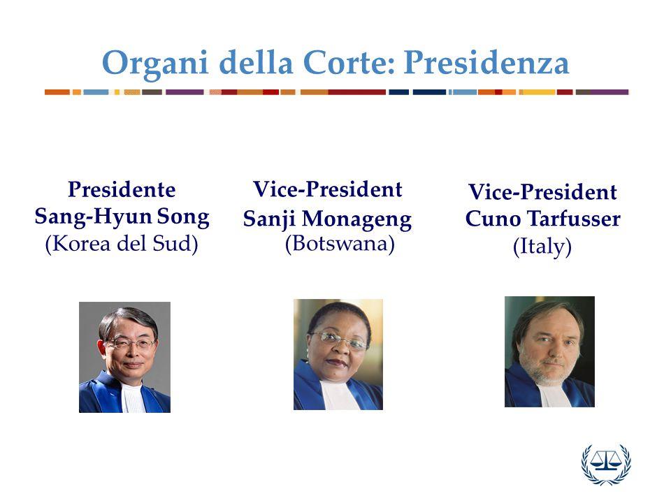 Organi della Corte: Presidenza Presidente Sang-Hyun Song (Korea del Sud) Vice-President Sanji Monageng (Botswana) Vice-President Cuno Tarfusser (Italy)