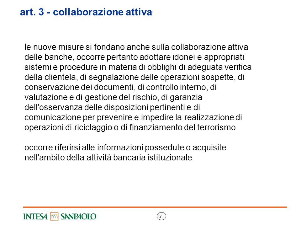 2 art. 3 - collaborazione attiva le nuove misure si fondano anche sulla collaborazione attiva delle banche, occorre pertanto adottare idonei e appropr