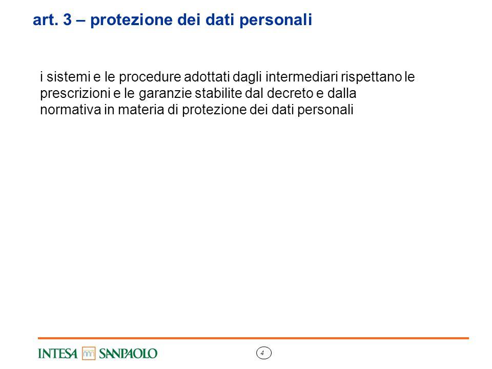 4 art. 3 – protezione dei dati personali i sistemi e le procedure adottati dagli intermediari rispettano le prescrizioni e le garanzie stabilite dal d
