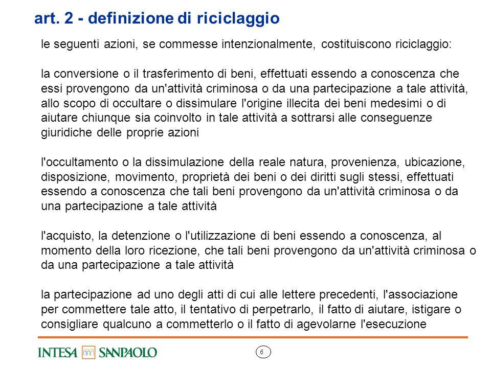 6 art. 2 - definizione di riciclaggio le seguenti azioni, se commesse intenzionalmente, costituiscono riciclaggio: la conversione o il trasferimento d