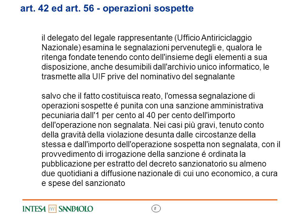 8 art. 42 ed art. 56 - operazioni sospette il delegato del legale rappresentante (Ufficio Antiriciclaggio Nazionale) esamina le segnalazioni pervenute