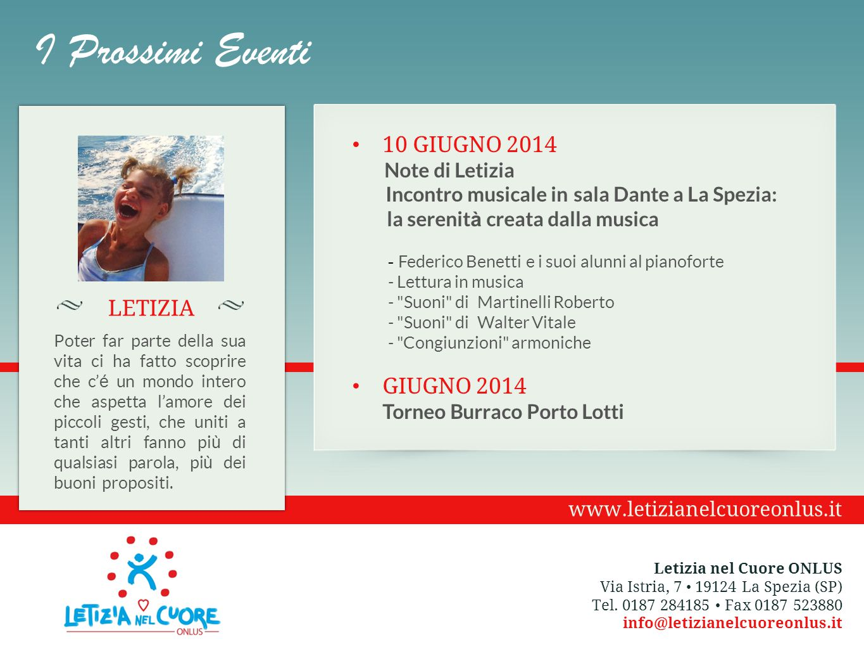 I Prossimi Eventi Letizia nel Cuore ONLUS Via Istria, 7 19124 La Spezia (SP) Tel. 0187 284185 Fax 0187 523880 info@letizianelcuoreonlus.it www.letizia