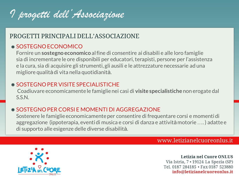 I progetti dell'Associazione Letizia nel Cuore ONLUS Via Istria, 7 19124 La Spezia (SP) Tel. 0187 284185 Fax 0187 523880 info@letizianelcuoreonlus.it