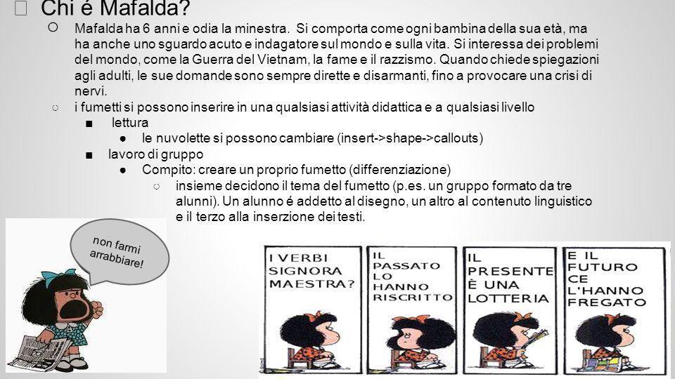 ★ Chi é Mafalda. ○ Mafalda ha 6 anni e odia la minestra.