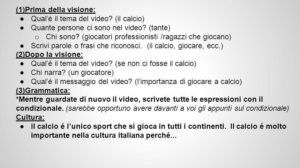 (1)Prima della visione: ●Qual'é il tema del video.