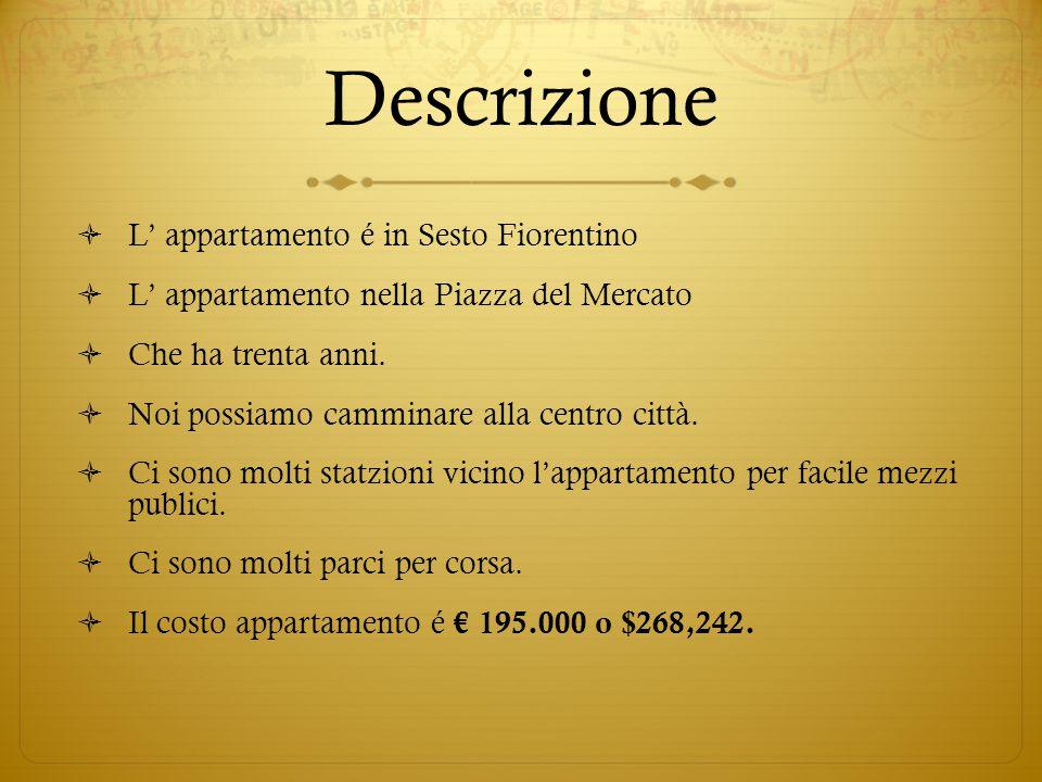Descrizione  L' appartamento é in Sesto Fiorentino  L' appartamento nella Piazza del Mercato  Che ha trenta anni.