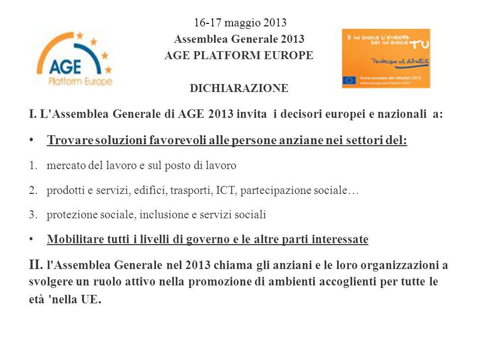 16-17 maggio 2013 Assemblea Generale 2013 AGE PLATFORM EUROPE DICHIARAZIONE I.