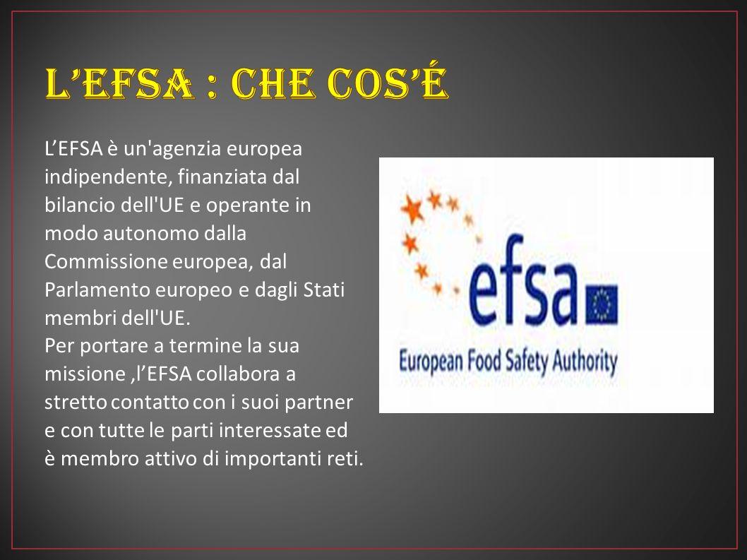 L'EFSA è un'agenzia europea indipendente, finanziata dal bilancio dell'UE e operante in modo autonomo dalla Commissione europea, dal Parlamento europe
