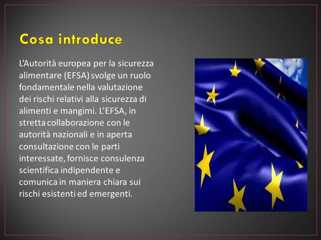 L'Autorità europea per la sicurezza alimentare (EFSA) svolge un ruolo fondamentale nella valutazione dei rischi relativi alla sicurezza di alimenti e