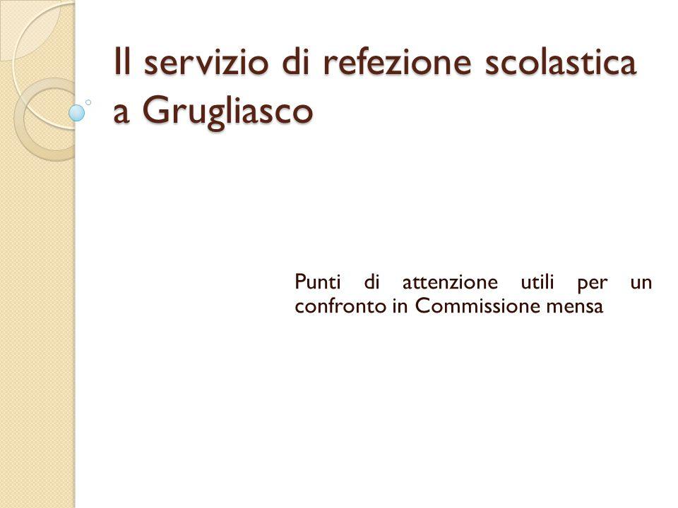 Il servizio di refezione scolastica a Grugliasco Punti di attenzione utili per un confronto in Commissione mensa