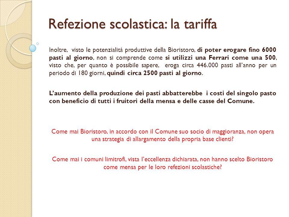 Refezione scolastica: la tariffa Inoltre, visto le potenzialità produttive della Bioristoro, di poter erogare fino 6000 pasti al giorno, non si compre