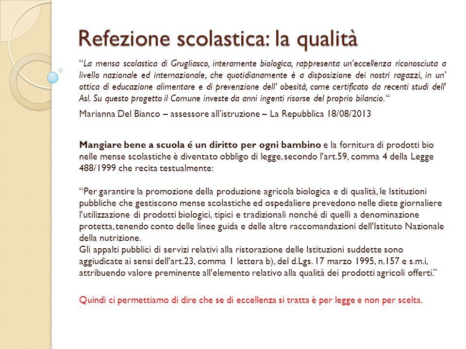 """Refezione scolastica: la qualità """"La mensa scolastica di Grugliasco, interamente biologica, rappresenta un'eccellenza riconosciuta a livello nazionale"""
