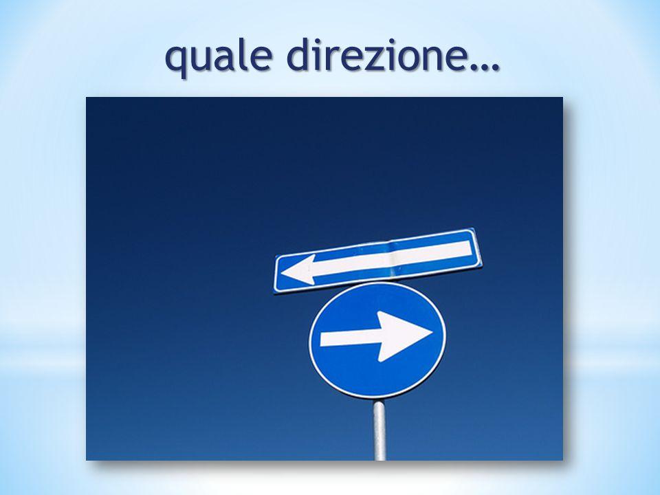 quale direzione…