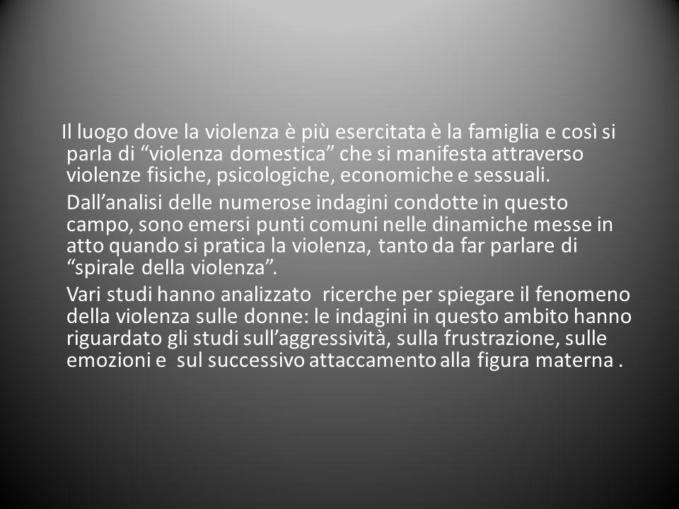 """Il luogo dove la violenza è più esercitata è la famiglia e così si parla di """"violenza domestica"""" che si manifesta attraverso violenze fisiche, psicolo"""