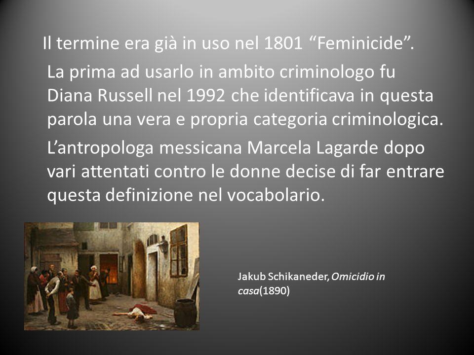 """Il termine era già in uso nel 1801 """"Feminicide"""". La prima ad usarlo in ambito criminologo fu Diana Russell nel 1992 che identificava in questa parola"""