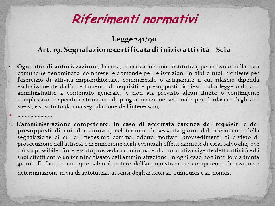 Legge 241/90 Art.19. Segnalazione certificata di inizio attività – Scia 1.