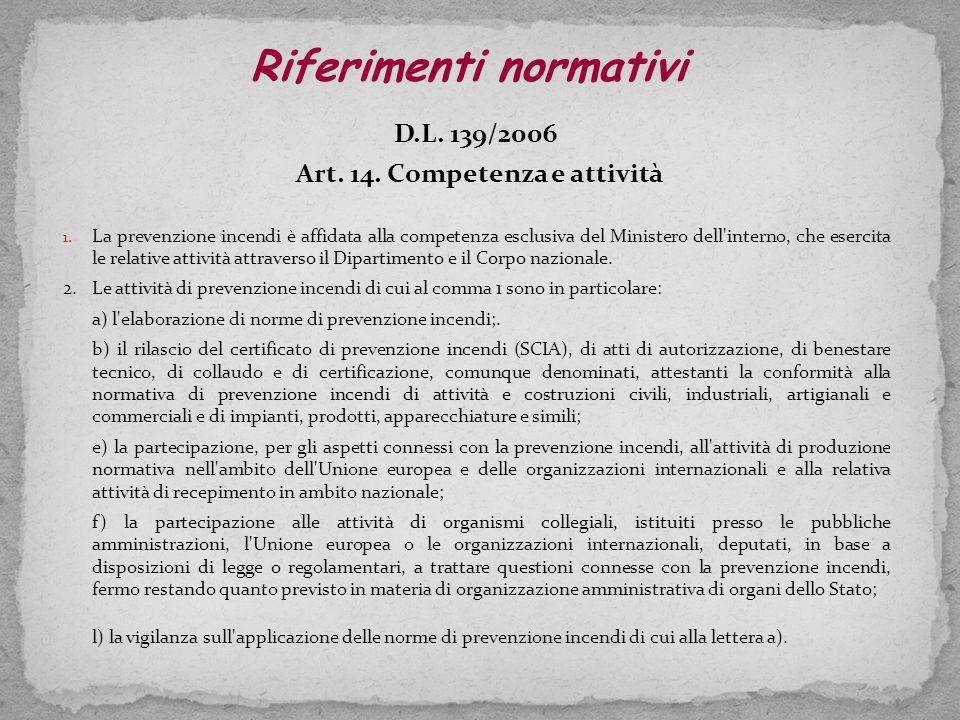 D.L.139/2006 Art. 14. Competenza e attività 1.