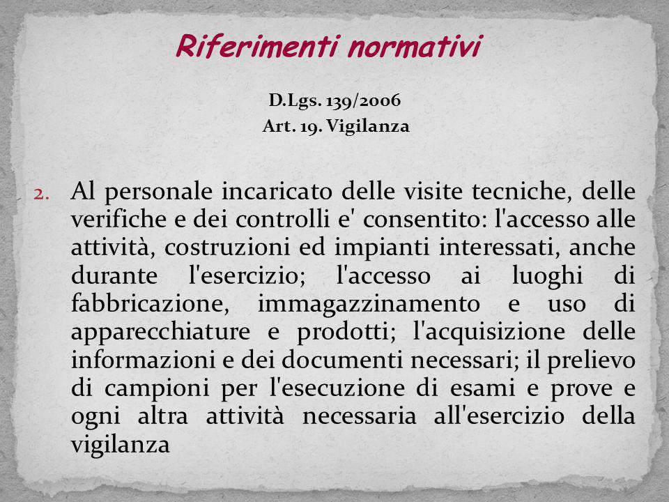 D.Lgs.139/2006 Art. 19. Vigilanza 2.