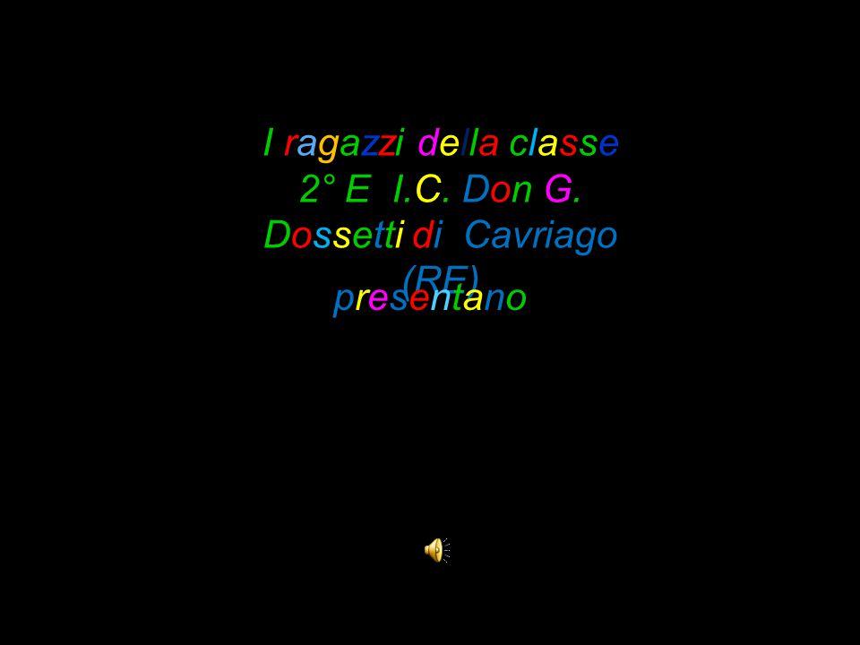 I ragazzi della classe 2° E I.C. Don G. Dossetti di Cavriago (RE) presentanopresentano