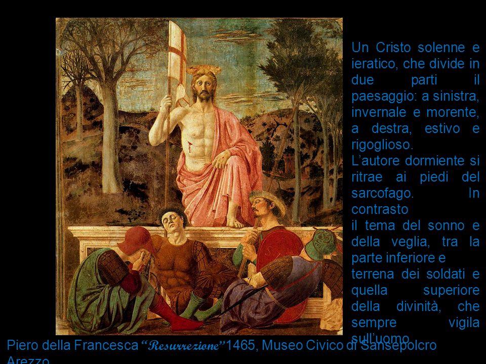 """Piero della Francesca """"Resurrezione"""" 1465, Museo Civico di Sansepolcro Arezzo. Un Cristo solenne e ieratico, che divide in due parti il paesaggio: a s"""
