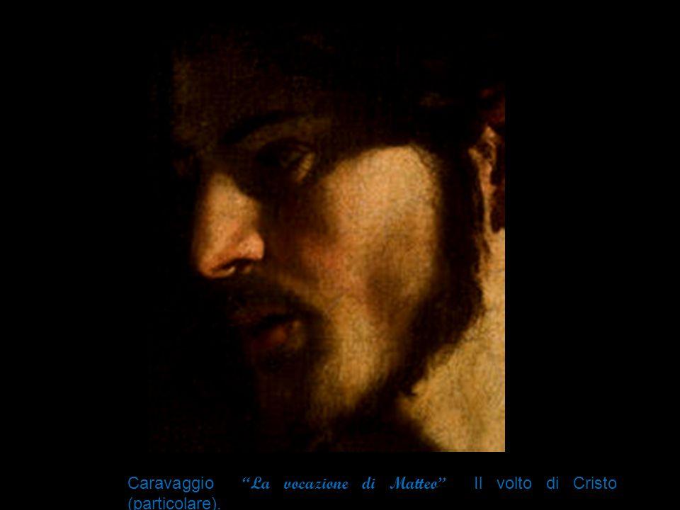 """Caravaggio """"La vocazione di Matteo"""" I l volto di Cristo (particolare)."""