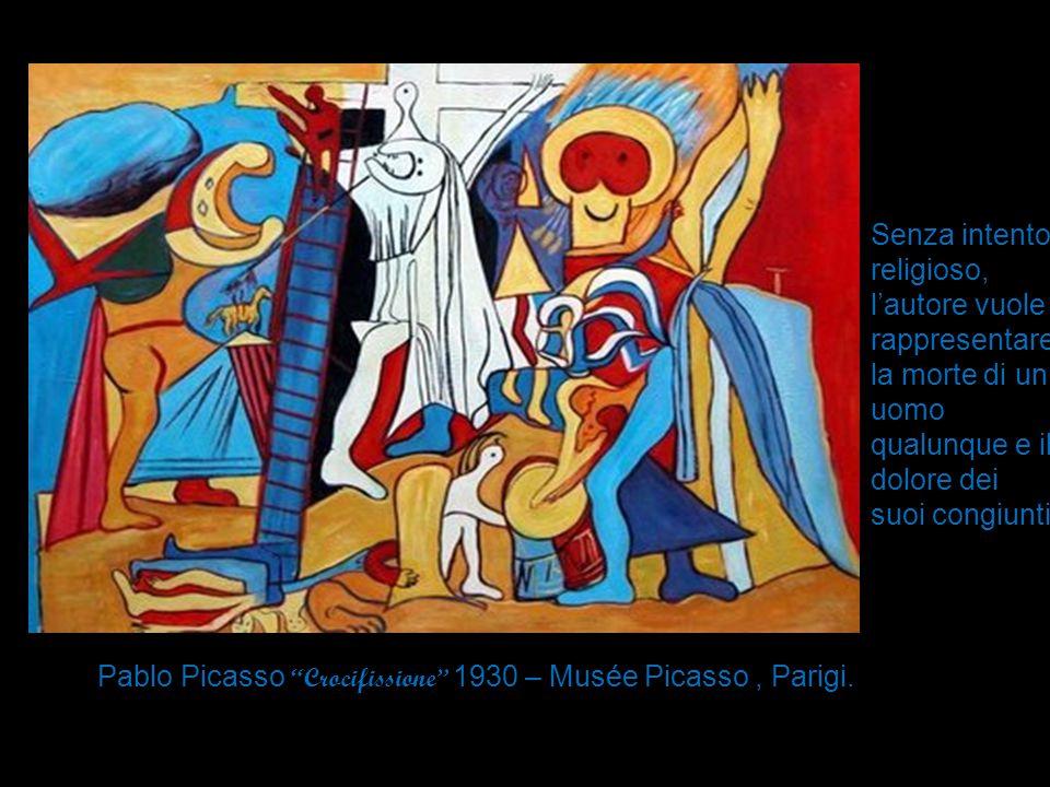 """Pablo Picasso """" Crocifissione"""" 1930 – Musée Picasso, Parigi. Senza intento religioso, l'autore vuole rappresentare la morte di un uomo qualunque e il"""
