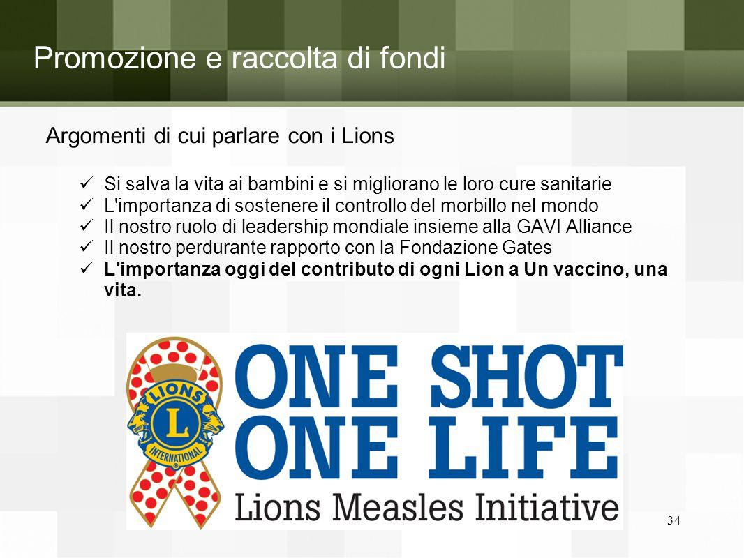 Promozione e raccolta di fondi Argomenti di cui parlare con i Lions Si salva la vita ai bambini e si migliorano le loro cure sanitarie L'importanza di
