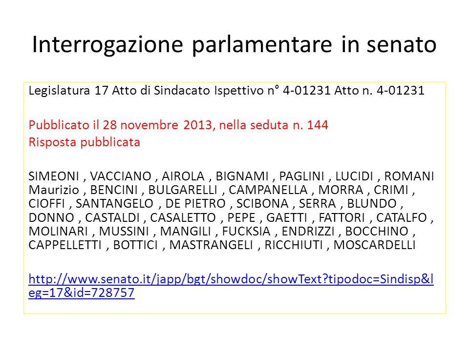 Interrogazione parlamentare in senato Legislatura 17 Atto di Sindacato Ispettivo n° 4-01231 Atto n. 4-01231 Pubblicato il 28 novembre 2013, nella sedu