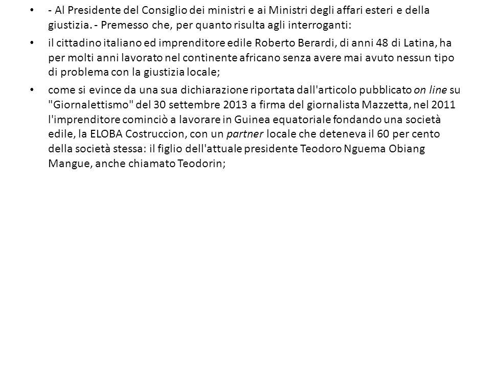 - Al Presidente del Consiglio dei ministri e ai Ministri degli affari esteri e della giustizia. - Premesso che, per quanto risulta agli interroganti: