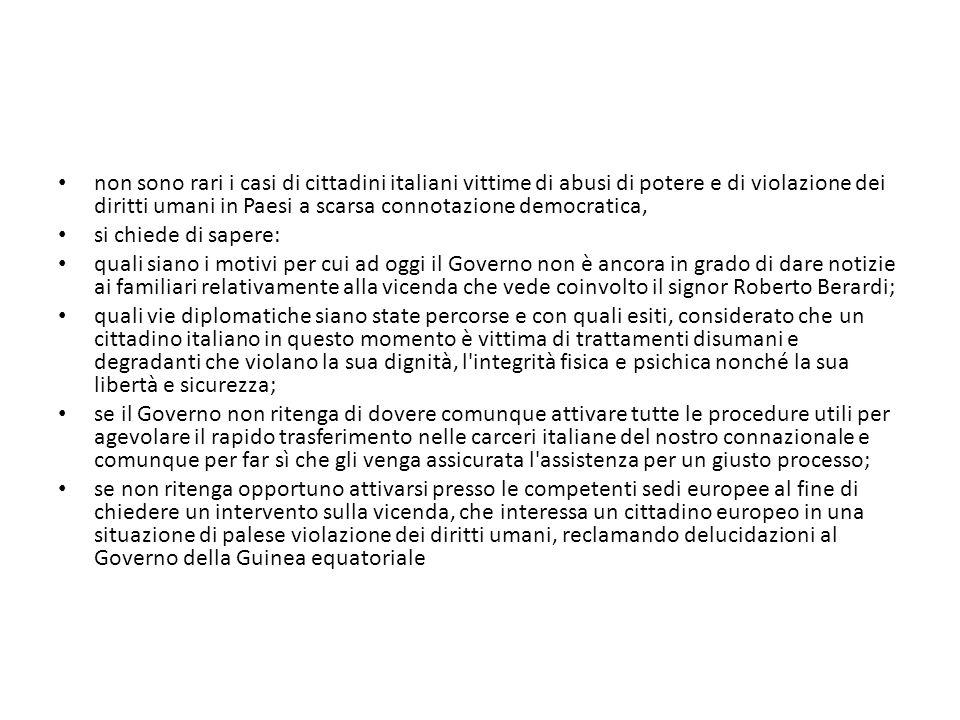 non sono rari i casi di cittadini italiani vittime di abusi di potere e di violazione dei diritti umani in Paesi a scarsa connotazione democratica, si