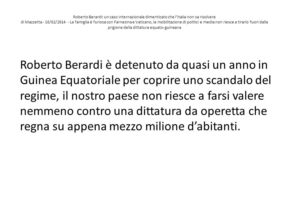 Roberto Berardi: un caso internazionale dimenticato che l'Italia non sa risolvere di Mazzetta - 10/02/2014 - La famiglia è furiosa con Farnesina e Vat