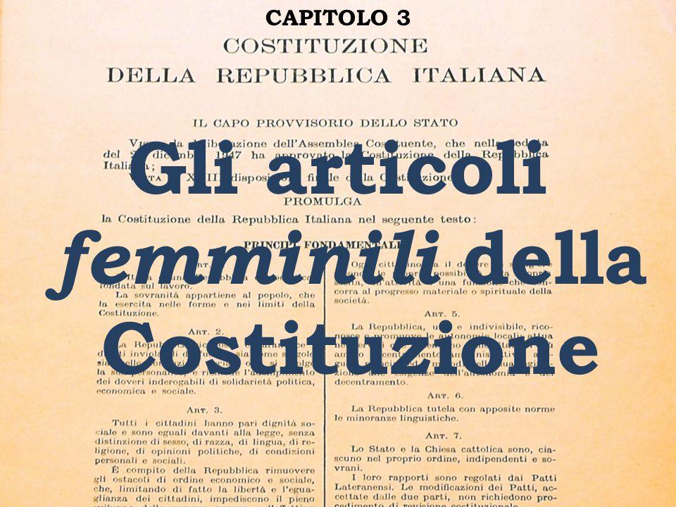 CAPITOLO 3 Gli articoli femminili della Costituzione