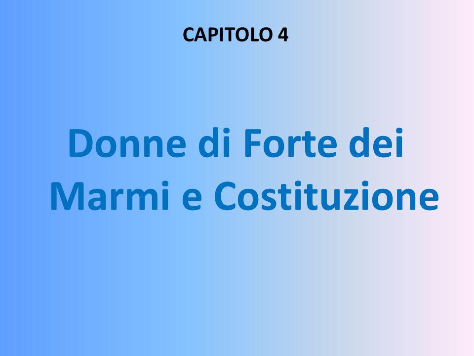 CAPITOLO 4 Donne di Forte dei Marmi e Costituzione