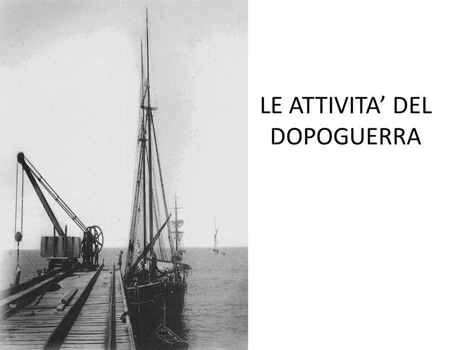LE ATTIVITA' DEL DOPOGUERRA