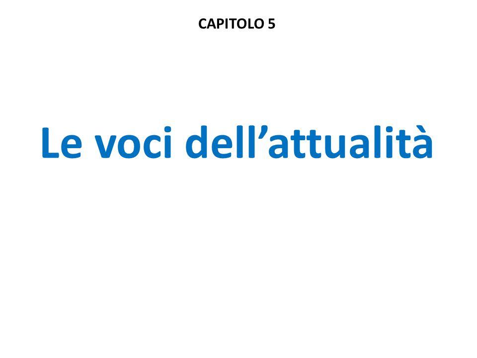 CAPITOLO 5 Le voci dell'attualità