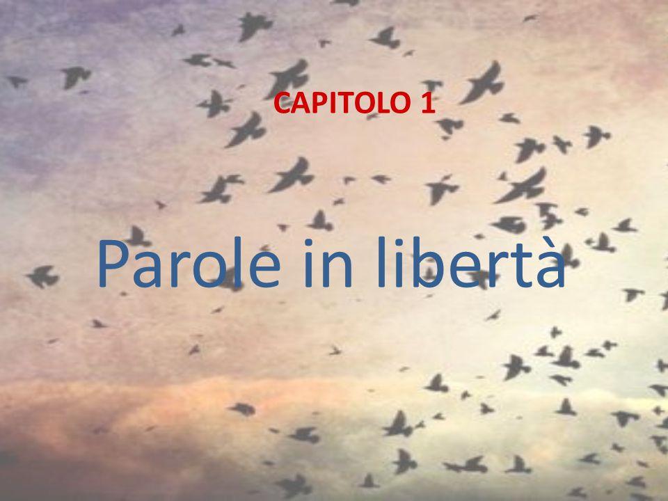 Parole in libertà CAPITOLO 1