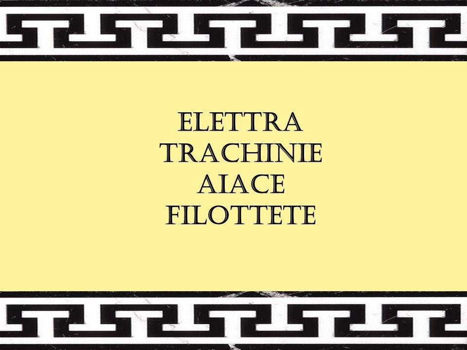 ELETTRA TRACHINIE AIACE FILOTTETE