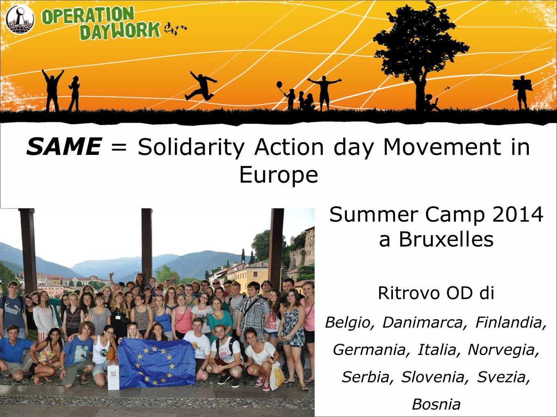 SAME = Solidarity Action day Movement in Europe Summer Camp 2014 a Bruxelles Ritrovo OD di Belgio, Danimarca, Finlandia, Germania, Italia, Norvegia, S