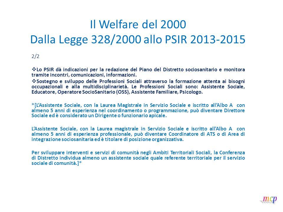 Il Welfare del 2000 Dalla Legge 328/2000 allo PSIR 2013-2015 PARTE 2: AZIONI TEMATICHE 8.